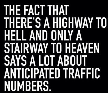 A highway to hell and a stairway to heaven